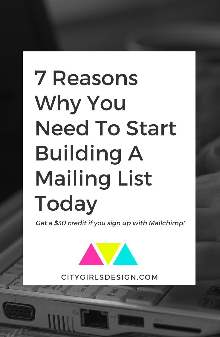 7 Reasons Why You Need To Start Building A Mailing List Today | CityGirl's Design