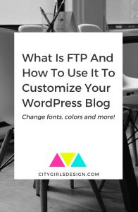 What Is FTP And How To Use It To Customize Your WordPress Blog