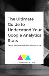 The Ultimate Guide to Understand Your Google Analytics Stats