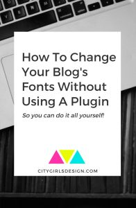 How To Change Your Blog's Fonts Without Using A Plugin