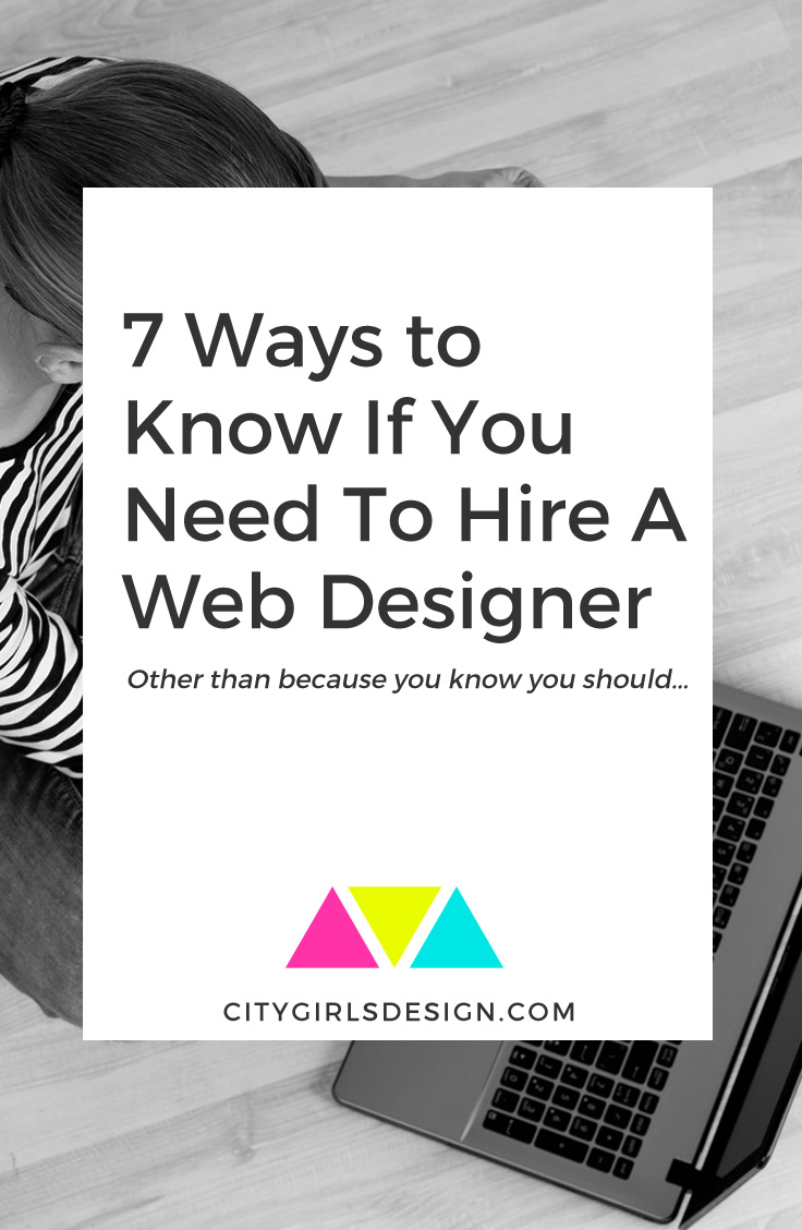 7 Ways to Know If You Need To Hire A Web Designer | CityGirl's Design