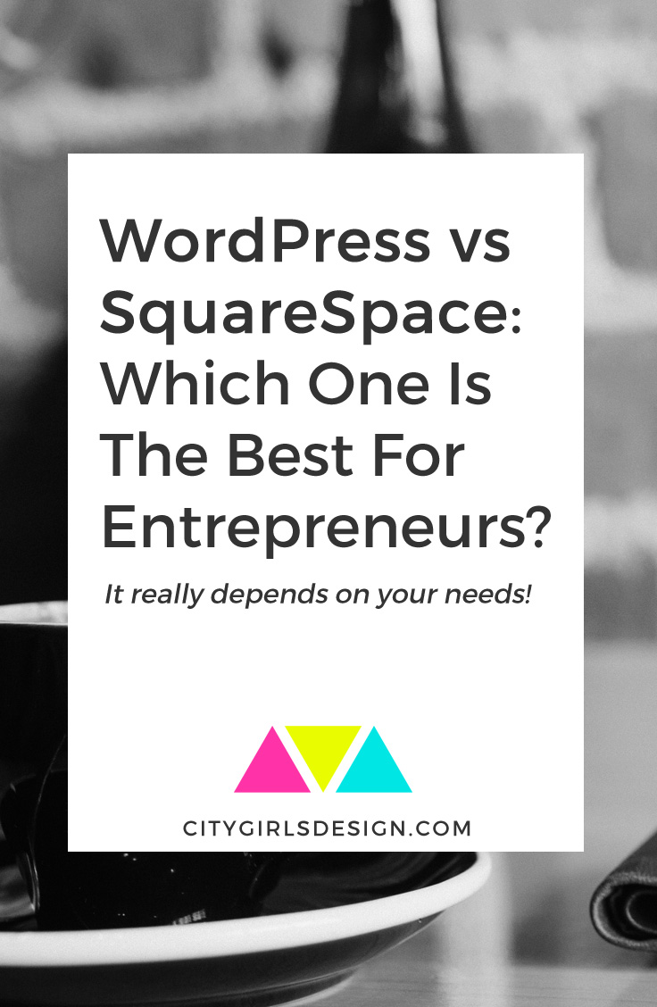 WordPress vs SquareSpace: Which One Is The Best For Entrepreneurs? | CityGirl's Design