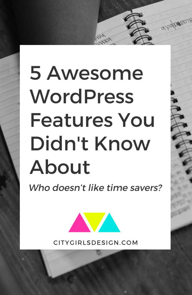 5 Awesome WordPress Features You Didn't Know About | CityGirl's Design