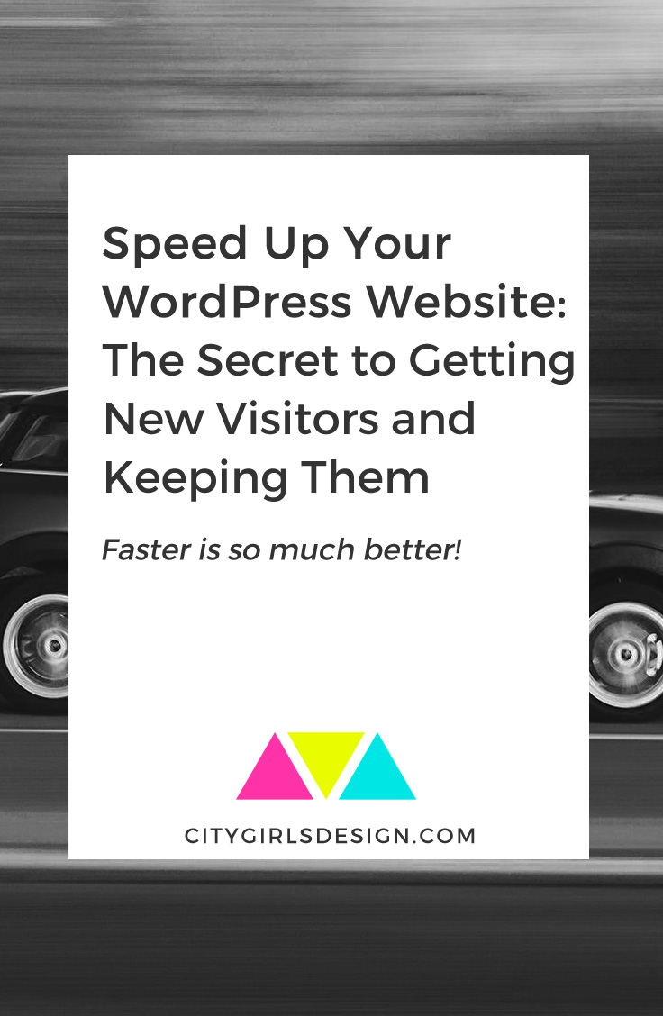 Speed Up Your WordPress Website: The Secret to Getting New Visitors and Keeping Them | CityGirl's Design
