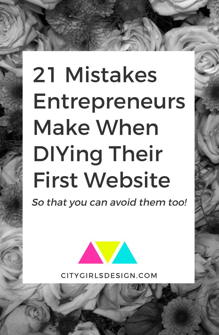 21 Mistakes Entrepreneurs Make When DIYing Their First Website | CityGirl's Design
