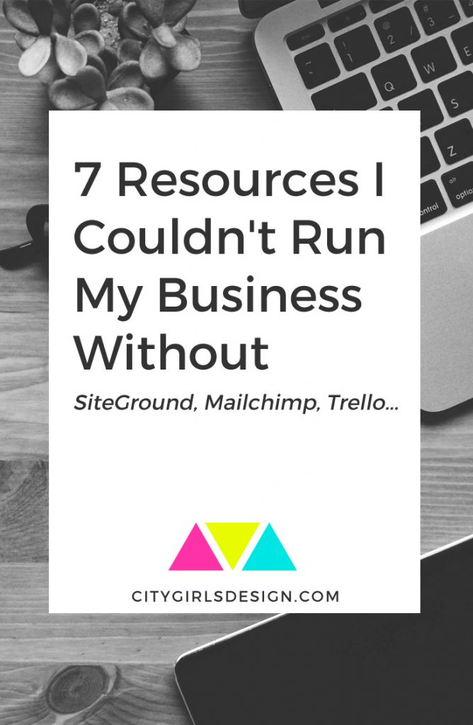 7 Resources I Couldn't Run My Business Without | CityGirl's Design