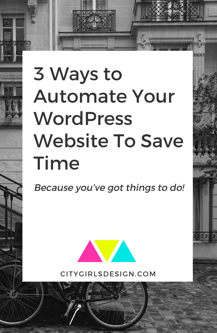 3 Ways to Automate Your WordPress Website To Save Time | CityGirl's Design