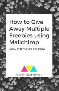 How to Give Away Multiple Freebies using Mailchimp