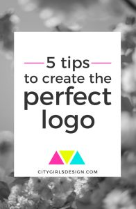 5 tips to create the perfect logo | CityGirl's Design