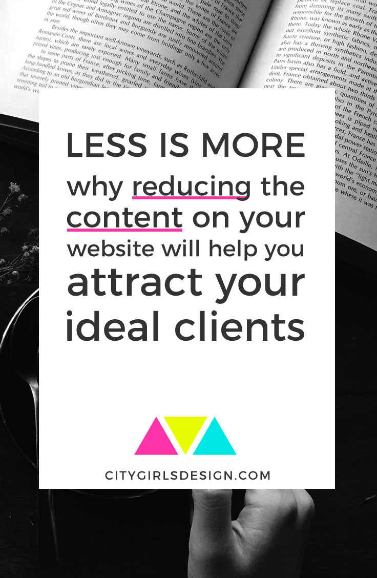 Less is more: why reducing the content on your website will help you attract your ideal client | CityGirl's Design