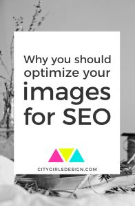 Why you should optimize your images for SEO | CityGirl's Design