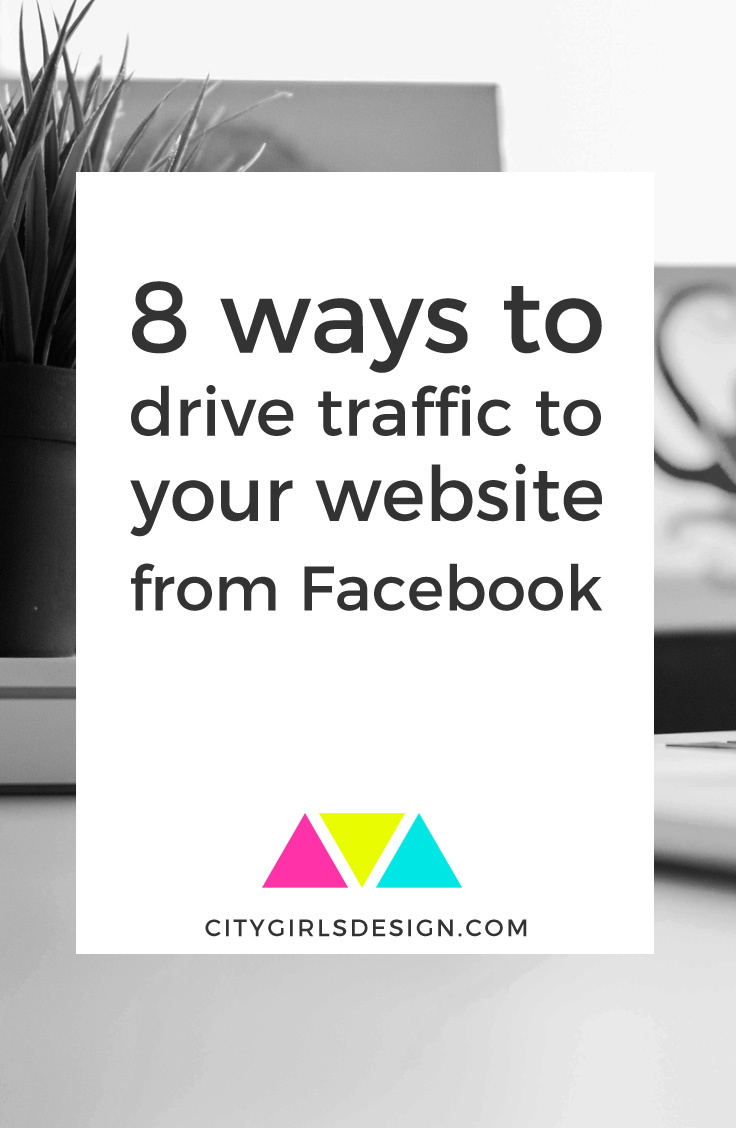 8 Ways to Drive Traffic to Your Website from Facebook | CityGirl's Design