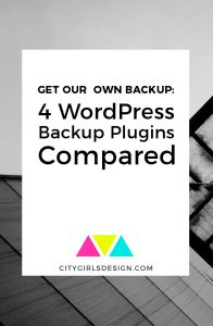 Get your own backup: 4 WordPress backup plugins compared | CityGirl's Design