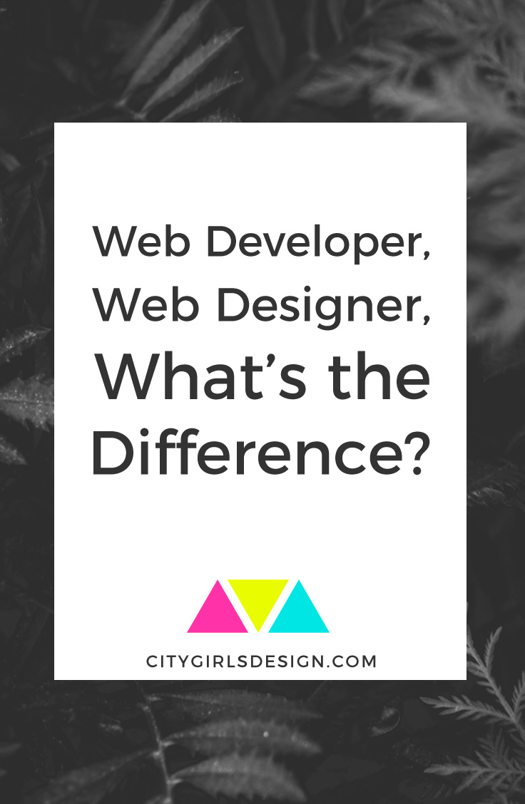 Web Developer, Web Designer, What's the Difference? | CityGirl's Design