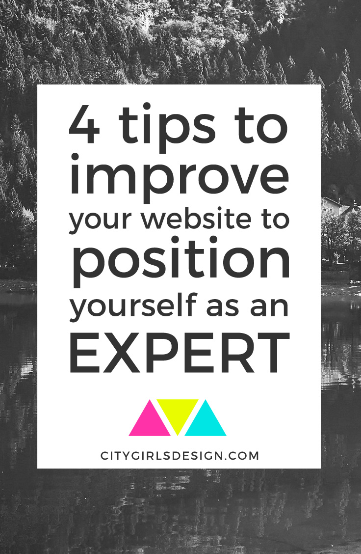 4 Tips to Improve Your Website to Position Yourself as an Expert | CityGirl's Design